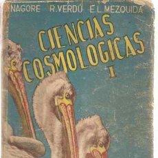Libros de segunda mano: CIENCIAS COSMOLÓGICAS - PRIMER CURSO - ECIR 1950. Lote 25023021