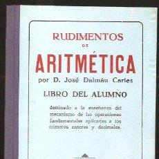 Libros de segunda mano: RUDIMENTOS DE ARITMÉTICA -GRADO ELEMENTAL -DALMAU CARLES.. Lote 26511687