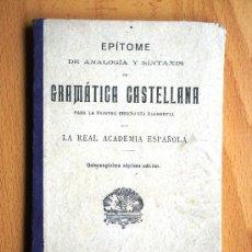Libros de segunda mano: GRAMÁTICA CASTELLANA, EPÍTOME DE ANALOGÍA Y SINTAXIS - ENSEÑANZA ELEMENTAL - AÑO 1922 . Lote 25127535