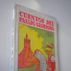 Libros de segunda mano: CUENTOS DEL PASADO GLORIOSO / GONZÁLEZ RUÍZ, NICOLÁS. Lote 26541728