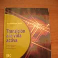 Libros de segunda mano: LIBRO TRANSICION A LA VIDA ACTIVA - SECUNDARIA 2000- ESO 2º CICLO. Lote 178685560