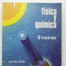 Libros de segunda mano: FISICA Y QUIMICA - 3º CURSO - ARTURO RIVAS - EDITORIAL EVEREST - 1972. Lote 27128836