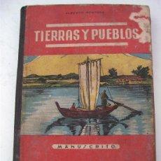Libros de segunda mano: TIERRAS Y PUEBLOS, POR ALBERTO MONTANA, MANUSCRITO, ED MIGUEL A.SALVATELLA, 1ª EDICION 1949. Lote 27197517