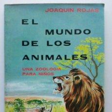 Libros de segunda mano: EL MUNDO DE LOS ANIMALES - UNA ZOOLOGIA PARA NIÑOS -JOAQUIN ROJAS - SUCESORES DE RIVADENEYRA - 1963. Lote 27447448