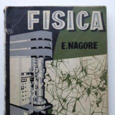 Livres d'occasion: FISICA - E. NAGORE - 6º CURSO DE BACHILLERATO - EDICIONES ECIR - 1958. Lote 27447782
