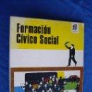 Libros de segunda mano: FORMACION CIVICO SOCIAL - ANAYA 1966 - ( EXCELENTE ESTADO DE CONSERVACION ). Lote 27755424