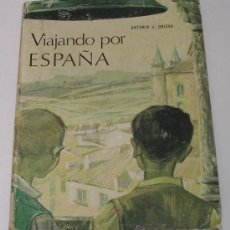 Libros de segunda mano: VIAJANDO POR ESPAÑA - POR ANTONIO J. ONIEVA - HIJOS DE SANTIAGO RODRÍGUEZ - 1966 - PEDIDO MÍNIMO 10€. Lote 52375915