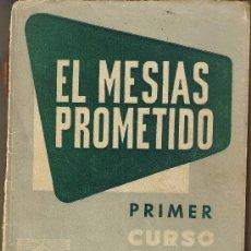 Libros de segunda mano: EL MESIAS PROMETIDO - PRIMER CURSO - JUAN A. RUANO RAMOS - TEXTOS ANAYA. Lote 28004420