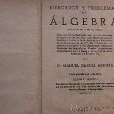 Libros de segunda mano: EJERCICIOS Y PROBLEMAS DE ALGEBRA, MANUEL GARCIA ARDURA, MADRID, 1952. Lote 28327990