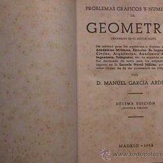 Libros de segunda mano: PROBLEMAS GRAFICOS Y NUMERICOS DE GEOMETRIA, MANUEL GARCIA ARDURA, MADRID, 1952. Lote 28328055