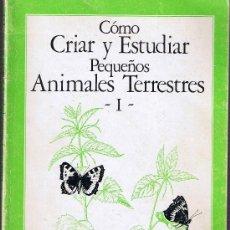 Libros de segunda mano: COMO CRIAR Y ESTUDIAR PEQUEÑOS ANIMALES TERRESTRES - 1 - EDIT.TEIDE - 1892. Lote 28331019