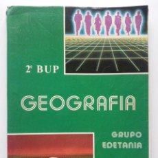 Second hand books - GEOGRAFIA - BACHILLERATO - 2º CURSO DE BUP - GRUPO EDETANIA - EDITORIAL ECIR - 28425171