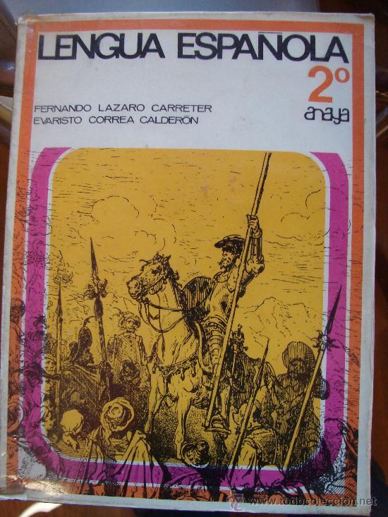 LENGUA ESPAÑOLA. FERNANDO LAZARO CARRETER. EVARISTO CORREA. ANAYA. 2º CURSO. 1969 (Libros de Segunda Mano - Libros de Texto )