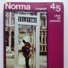 Libros de segunda mano: NORMA - LENGUAJE 4/5 - LIBRO DE CONSULTA - EGB - SANTILLANA. Lote 28721177