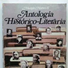 Libros de segunda mano: ANTOLOGIA HISTORICO LITERARIA - MUNDO NUEVO 8 - 8º EGB - EDICIONES ANAYA - LITERATURA - 1980. Lote 28721218