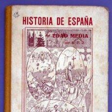 Libros de segunda mano: HISTORIA DE ESPAÑA. EDAD MEDIA. POR S. T. J. COMPAÑÍA DE SANTA TERESA DE JESÚS, 1943.. Lote 28887219