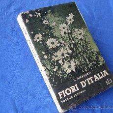 Libros de segunda mano: FLORI D´ITALIA - 1940 - ( LIBRO DE TEXTO DE ITALIANO ). Lote 28900862