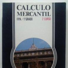 Libri di seconda mano: CALCULO MERCANTIL - FORMACION PROFESIONAL ADMINISTRATIVA - PRIMER GRADO, 2º CURSO - EDITEX - 1983. Lote 29186344