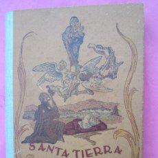 Libros de segunda mano: SANTA TIERRA DE ESPAÑA , EXALTACION DE LA HISTORIA PATRIA , 1942,JOSE MUNTADA , ILUST. JUNCEDA. Lote 29212685