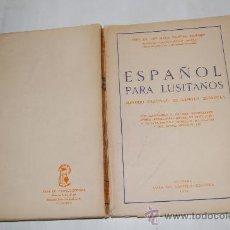 Libros de segunda mano: ESPAÑOL PARA LUSITANOS. MÉTODO PRÁCTICO DE LENGUA ESPAÑOLA. JOSÉ MARÍA VIQUEIRA BARREIRRO RM29299. Lote 29302863