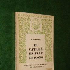 Libros de segunda mano: EL CATALA EN VINT LLIÇONS, DE BERNAT MONTSIA (EN CATALAN). Lote 29369455
