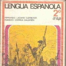 Libros de segunda mano: LENGUA ESPAÑOLA - SEGUNDO CURSO - F. LÁZARO CARRETER - E. CORREA CALDERÓN - ANAYA 1970. Lote 29471250