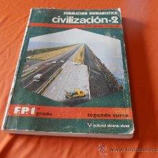 Libros de segunda mano: FORMACION HUMANISTICA, CIVILIZACION.2 SEGUNDO GRADO F.P.1, VICENS VIVES. Lote 29665222