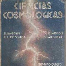 Libros de segunda mano: CIENCIAS COSMOLÓGICAS - SÉPTIMO CURSO - ECIR 1945. Lote 29716675