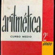 Libros de segunda mano: ARITMETICA (CURSO MEDIO) 2º GRADO - 1963. Lote 29728797