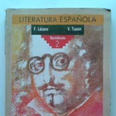 Libros de segunda mano: LITERATURA ESPAÑOLA 2 . 2º BACHILLERATO . F. LAZARO . ANAYA. Lote 177957263