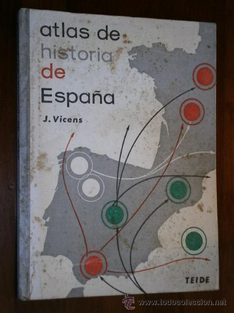 ATLAS DE HISTORIA DE ESPAÑA POR JAUME VICENS VIVES DE ED. TEIDE EN BARCELONA 1965 5ª EDICIÓN (Libros de Segunda Mano - Libros de Texto )
