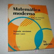 Libros de segunda mano: MATEMÁTICAS MODERNA-ROBLEDO VÁZQUEZ, CRUZ RAMOS.- SEGUNDA ENSEÑANZA, PRIMER CURSO-TRILLAS. Lote 30089763