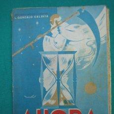 Libros de segunda mano: AHORA .LECTURAS FORMATIVAS PARA ESCOLARES. L. GONZALO CALAVIA 1963. Lote 30235018