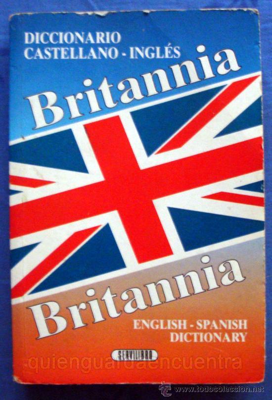 SERVILIBRO EDICIONES AÑO 1995. DICCIONARIO CASTELLANO-INGLÉS. BRITANNIA. ENGLISH -SPANISH DICTIONARY (Libros de Segunda Mano - Libros de Texto )