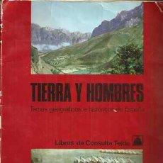 Livres d'occasion: TIERRA Y HOMBRES - TEMAS GEOGRÁFICOS E HISTÓRICOS DE ESPAÑA. Lote 30247727