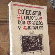 Libri di seconda mano: CATECISMO EXPLICADO CON GRAFICOS Y EJEMPLOS. DANIEL LLORENTE. VALLADOLID, 1937. 470 PP.. Lote 30467627