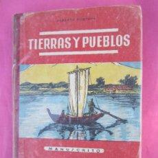 Libros de segunda mano: LIBRO ESCOLAR , TIERRAS Y PUEBLOS ,1958 , MANUSCRITO , EDITORIAL MIGUELA. SALVATELLA. Lote 30860504