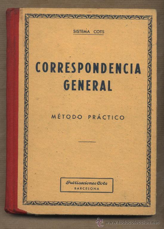 CORRESPONDENCIA GENERAL. SISTEMA COTS.MÉTODO PRÁCTICO.J.MUÑOZ Y R.BORI. 1963 (Libros de Segunda Mano - Libros de Texto )