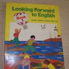 Libros de segunda mano: LIBRO DE INGLÉS LOOKING FORWARD TO ENGLISH EDITORIAL ALHAMBRA AÑO 1989. Lote 31303935