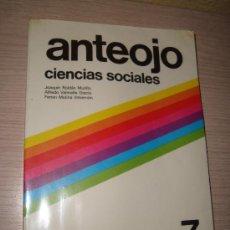 Libros de segunda mano: CIENCIAS SOCIALES 7º EGB ANTEOJO EDITORIAL BRUÑO AÑO 1984. Lote 31309752