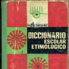 Libros de segunda mano: VICTOR GARCÍA HOZ : DICCIONARIO ESCOLAR ETIMOLÓGICO (1965). Lote 31337614