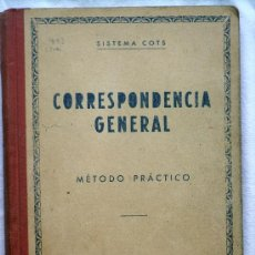Libros de segunda mano: CORRESPONDENCIA GENERAL - SISTEMA COTS - BARCELONA 1959 - 16 X 21 CM. - 240 PAGINAS. Lote 31787821