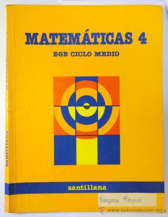 MATEMÁTICAS 4, LIBRO DE TEXTO ESCOLAR EGB CICLO MEDIO, SANTILLANA 1988, 4º (Libros de Segunda Mano - Libros de Texto )