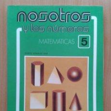 Libros de segunda mano: NOSOTROS Y LOS NUMEROS MATEMATICAS 5 EGB EDELVIVES 1977. Lote 32225937