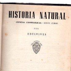 Libros de segunda mano: HISTORIA NATURAL, CIENCIAS COSMOLÓGICAS POR EDELVIVES, ZARAGOZA, 440 PÁGS, 15X20CM. Lote 32328756