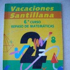 Libros de segunda mano: VACACIONES SANTILLANA 6º CURSO -REPASO DE MATEMATICAS - SANTILLANA 1994 ( SIN USAR ). Lote 105832786