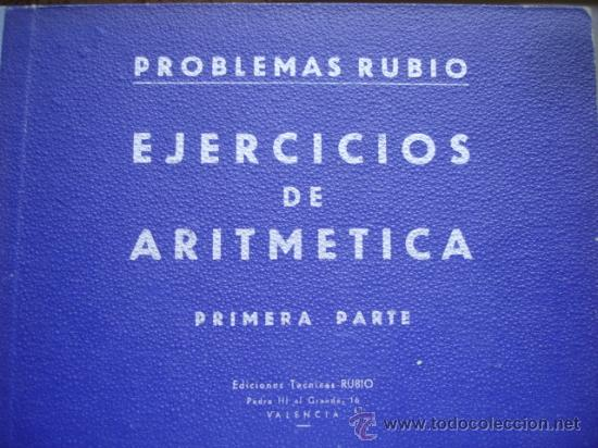 PROBLEMAS RUBIO.EJERCICIOS DE ARITMETICA.1ª PARTE.SOBRE 625 PROBLEMAS.ESCUELA (Libros de Segunda Mano - Libros de Texto )