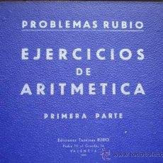 Libros de segunda mano: PROBLEMAS RUBIO.EJERCICIOS DE ARITMETICA.1ª PARTE.SOBRE 625 PROBLEMAS.ESCUELA. Lote 32366722