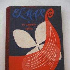 Libros de segunda mano: CAPITAN ARGÜELLO, EL MAR II - LAS CONQUISTAS DEL HOMBRE - SEIX Y BARRAL 1955. Lote 32380442
