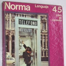 Libros de segunda mano: NORMA 4/5 EGB (LENGUAJE) LIBRO DE CONSULTA DE ED. SANTILLANA EN MADRID 1971. Lote 32534663
